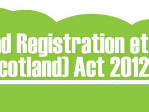 What does the Land Registration etc. (Scotland) Act 2012 mean for property buyers and sellers in Scotland?